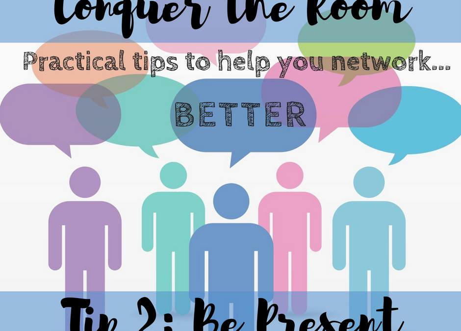 Focus Pocus: Conquer Networking Tip #2