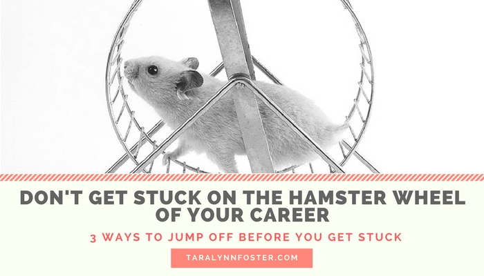 Stuck! – How to Get off the Hamster Wheel of Your Career