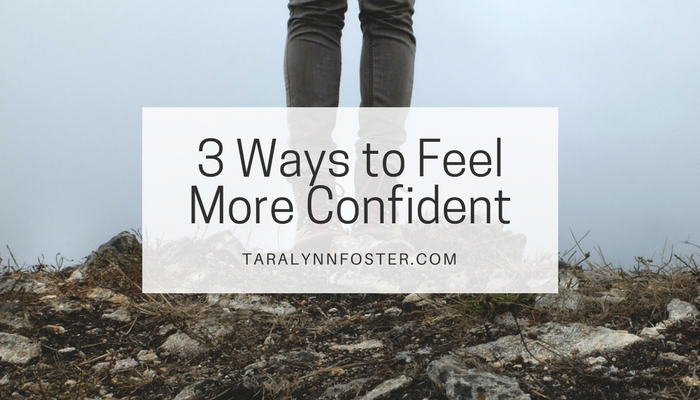 Three Ways to Feel More Confident